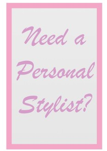 Need a Personal Stylist?