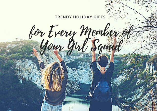 Trendy Gifts for Every Member of Your Squad