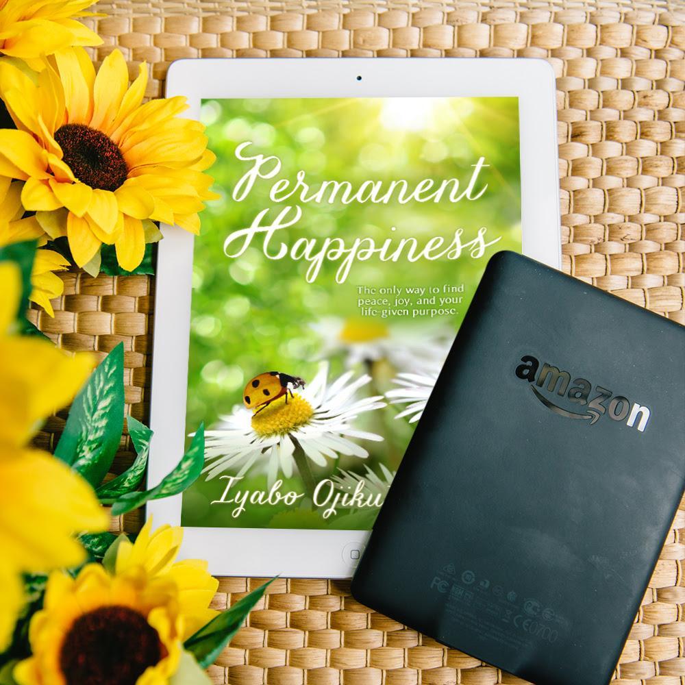 Permanent Happiness: An Inspirational book by Iyabo Ojikutu MD