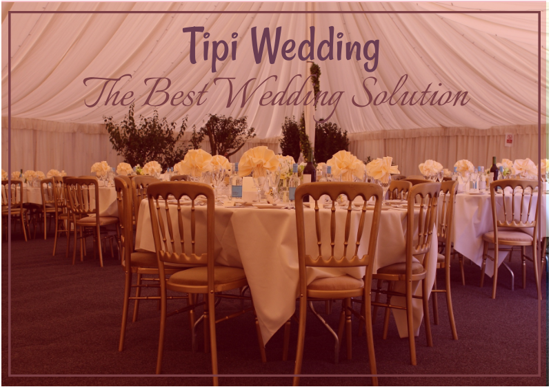 Tipi Wedding - The Best Wedding Solution