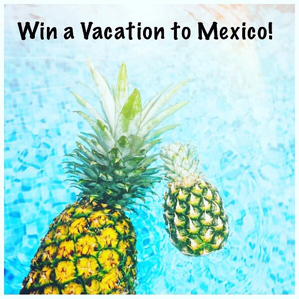Win a Vacation to Mexico