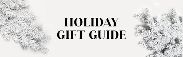 Just for Her: A Holiday Gift Guide