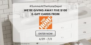 GIVEAWAY: Enter to Win a $100 Gift Card to The Home Depot -5 WINNERS