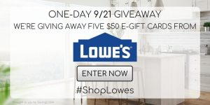 FLASH GIVEAWAY: Enter to Win a $50 Lowes Gift Card- 5 WINNERS