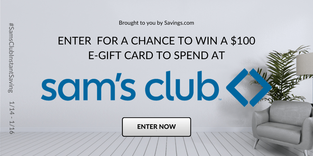 Enter to Win a $100 Sam's Clib Gift Card- 10 WINNERS!