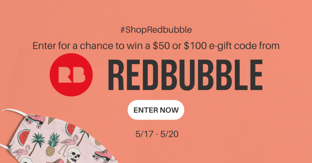 GIVEAWAY: Enter to Win a $100 E Gift Card to RedBubble - 6 WINNERS